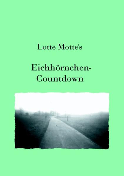 Eichhörnchen Countdown als Buch von Lotte Motte