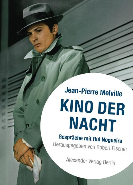Kino der Nacht - Melville über Melville als Buc...