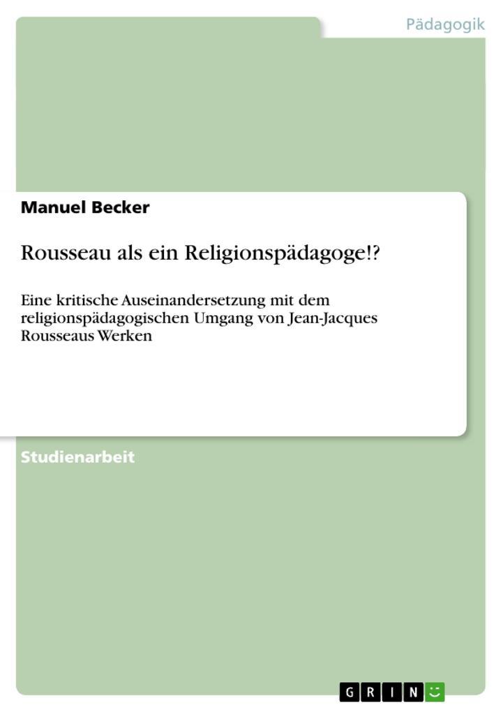 Rousseau als ein Religionspädagoge!? als Buch v...