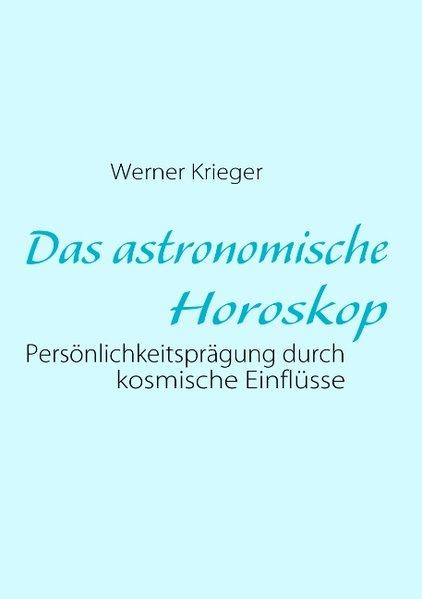 Das astronomische Horoskop als Buch von Werner ...