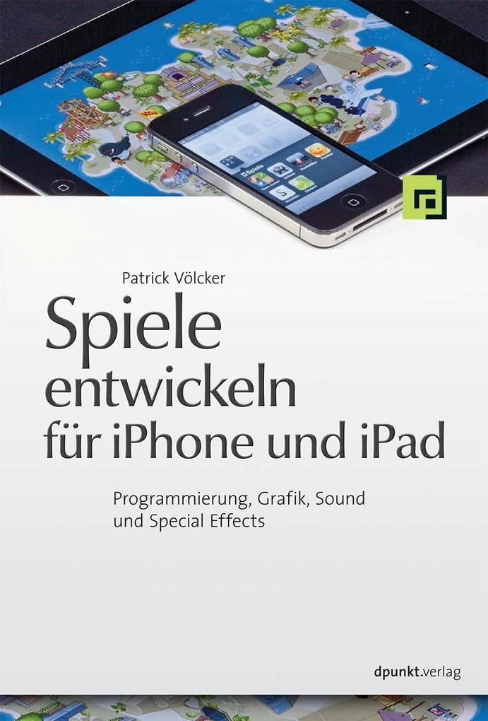 Spiele entwickeln für iPhone und iPad als Buch ...