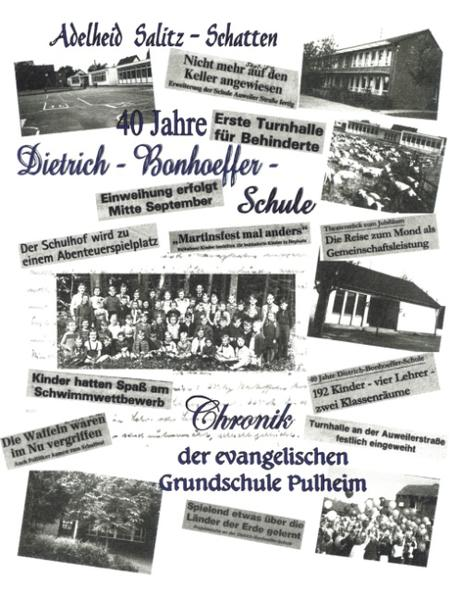 40 Jahre Dietrich-Bonhoeffer-Schule Chronik der...