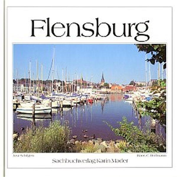 Flensburg als Buch von Bernd Schlüsselburg, Han...