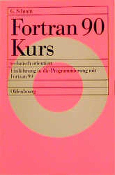 Fortran 90 Kurs - technisch orientiert als Buch...