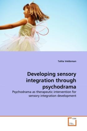 Developing sensory integration through psychodr...