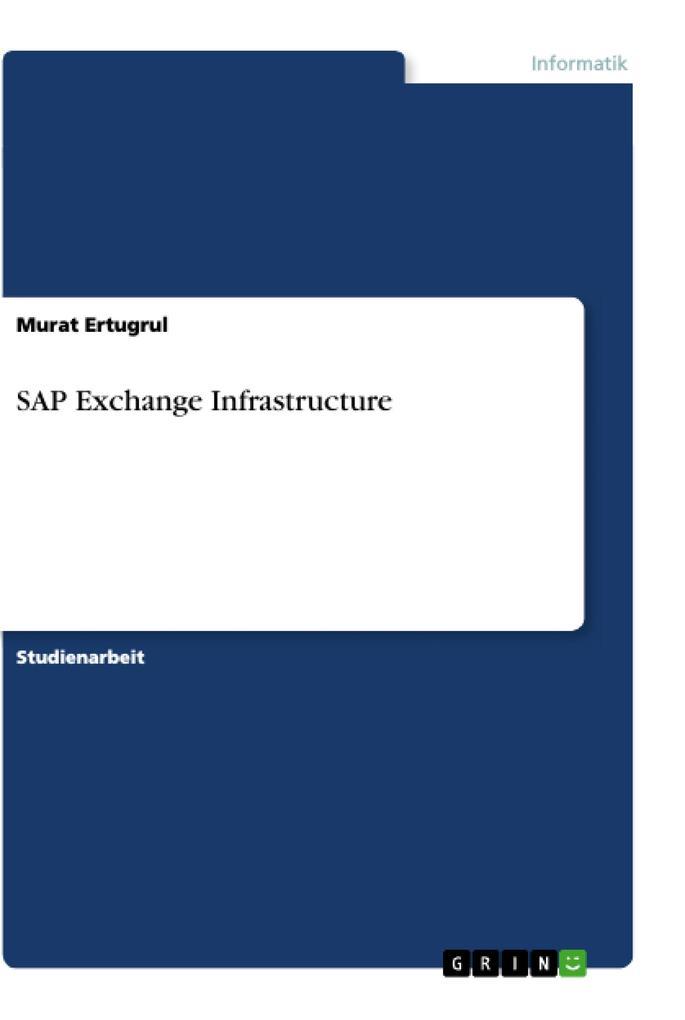 SAP Exchange Infrastructure als Buch von Murat ...