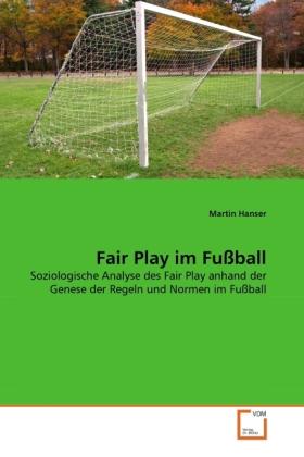 Fair Play im Fußball als Buch von Martin Hanser