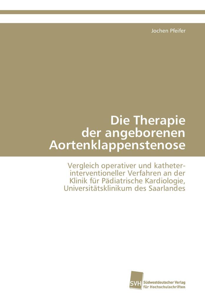 Die Therapie der angeborenen Aortenklappenstenose