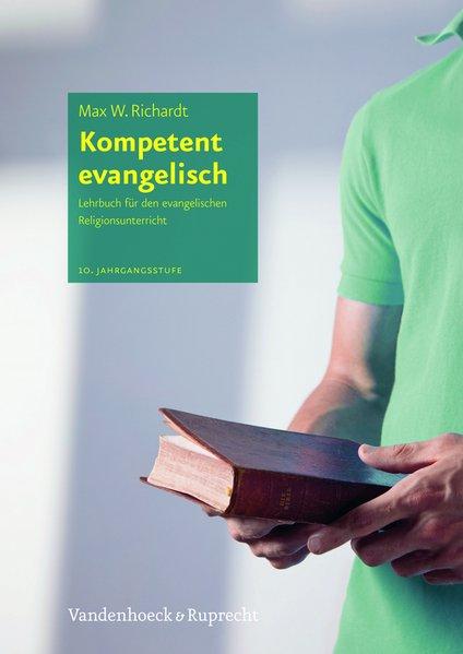 Kompetent evangelisch als Buch von Max W. Richardt