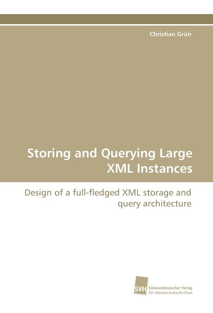 Storing and Querying Large XML Instances als Bu...
