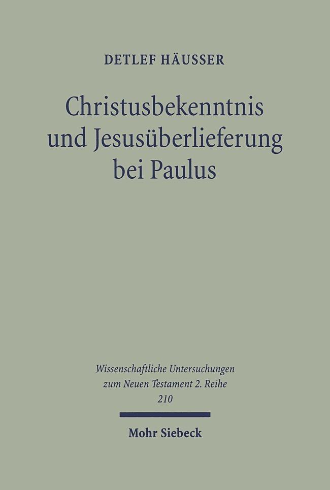Christusbekenntnis und Jesusüberlieferung bei P...