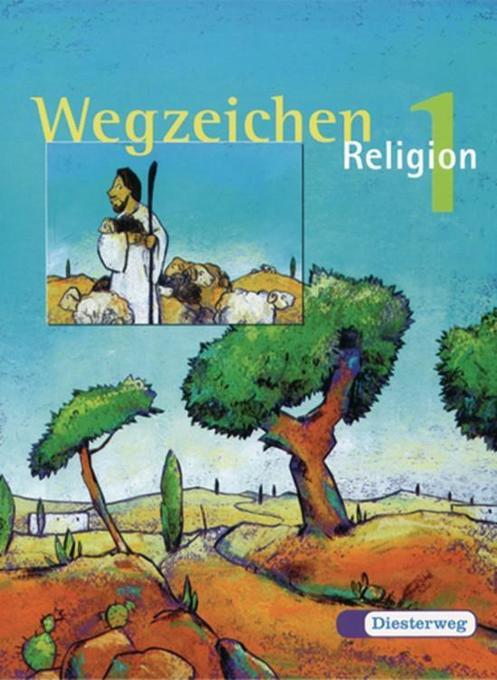 Wegzeichen Religon 1. Schülerbuch als Buch von ...