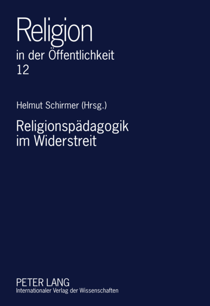Religionspädagogik im Widerstreit als Buch von