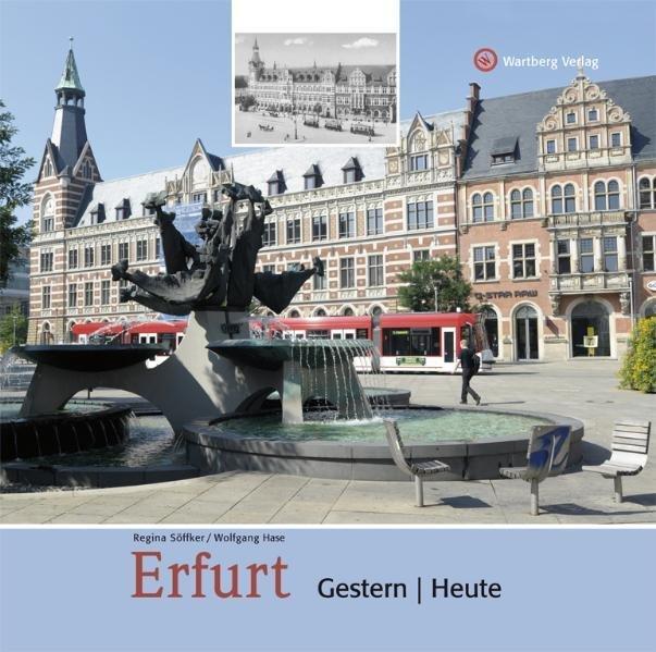 Erfurt - gestern und heute als Buch von Regina ...