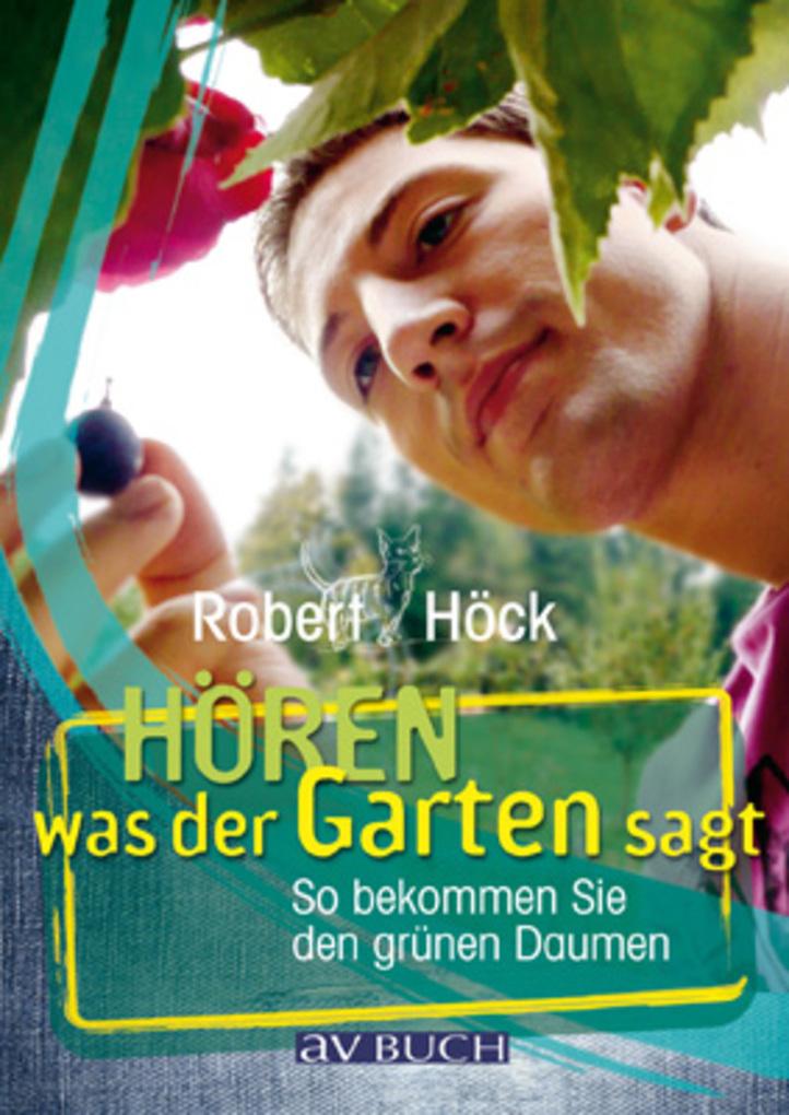 Vorschaubild von Hören was der Garten sagt als eBook Download von Robert Höck