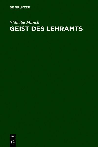 Geist des Lehramts als Buch von Wilhelm Münch