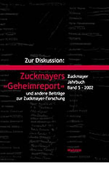 Zur Diskussion: Zuckmayers ´ Geheimreport´ als ...