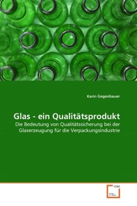 Glas - ein Qualitätsprodukt als Buch von Karin ...