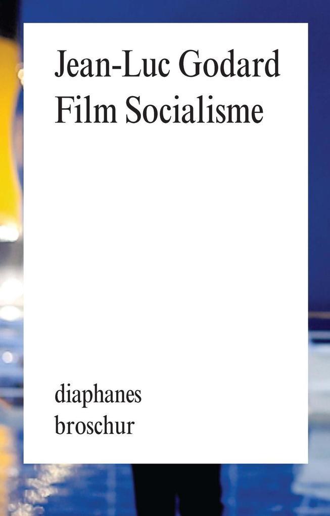 Film Socialisme als Buch von Jean-Luc Godard