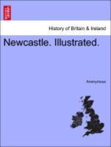 Newcastle. Illustrated. als Taschenbuch von Ano...