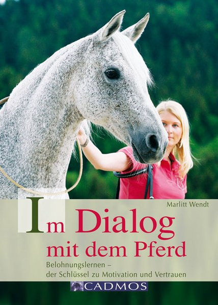 Im Dialog mit dem Pferd als Buch von Marlitt Wendt