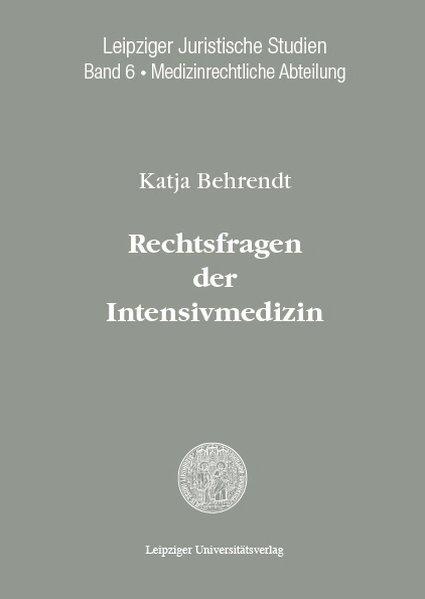 Rechtsfragen der Intensivmedizin als Buch von K...