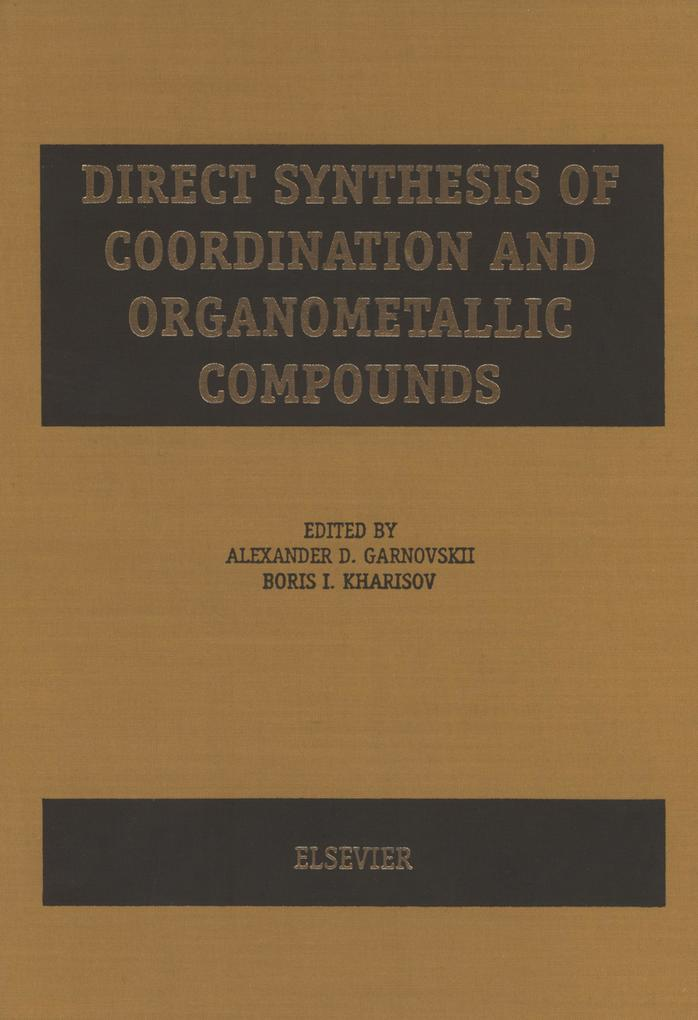 9780080530444 - A.D. Garnovskii, B.I. Kharisov: Direct Synthesis of Coordination and Organometallic Compounds als eBook Download von A.D. Garnovskii, B.I. Kharisov - Buch
