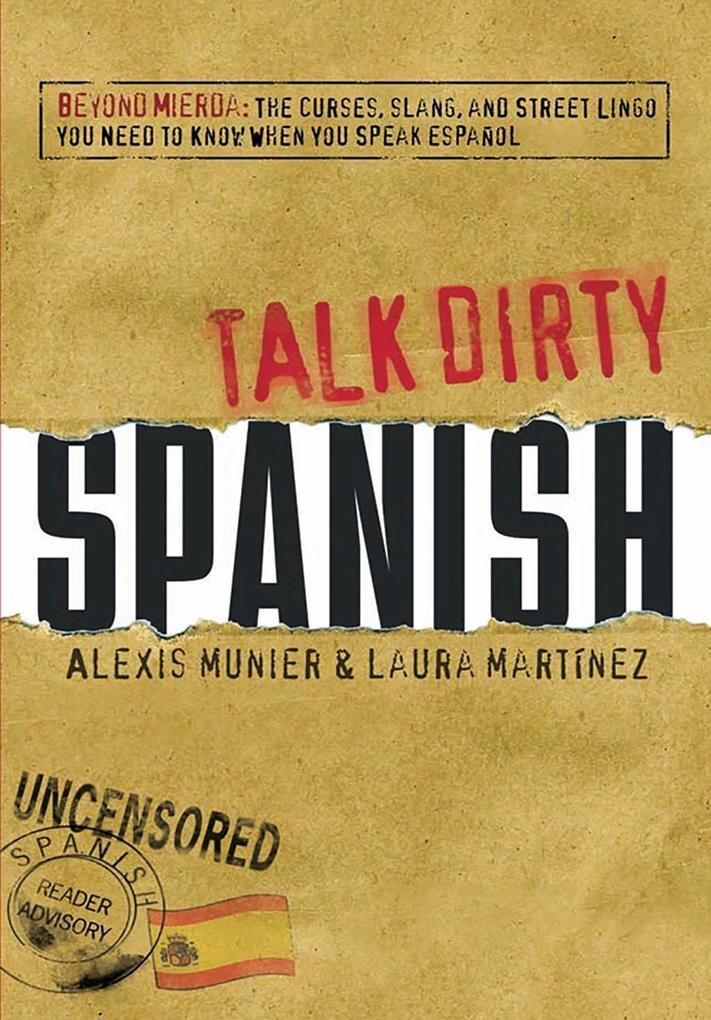 Talk Dirty Spanish als eBook Download von Alexi...