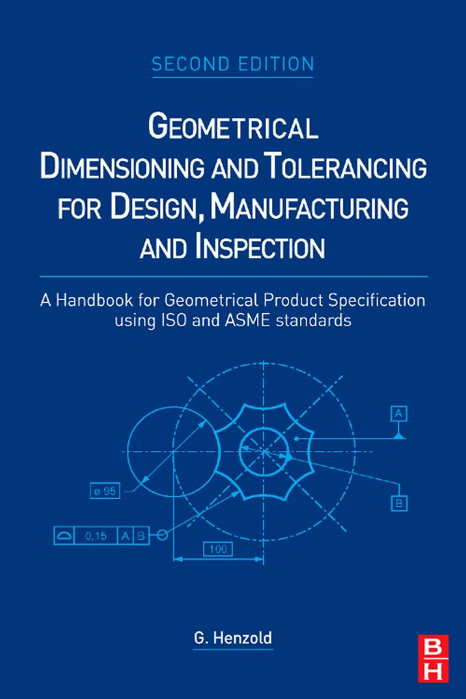 9780080463780 - Georg Henzold: Geometrical Dimensioning and Tolerancing for Design, Manufacturing and Inspection - کتاب