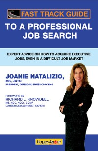 Fast Track Guide to a Professional Job Search a...