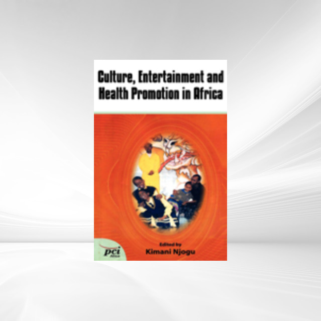 9789966028006 - Kimani Njogu: Culture, Entertainment and Health Promotion in Africa als eBook Download von Kimani Njogu - Kitabu