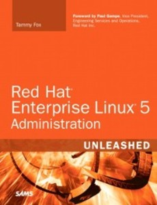 Red Hat Enterprise Linux Administration Unleash...