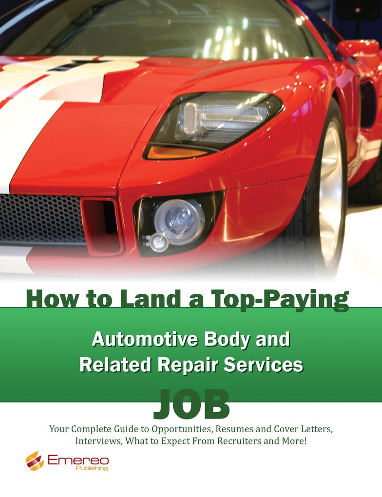 How to Land a Top-Paying Automotive Body and Re...