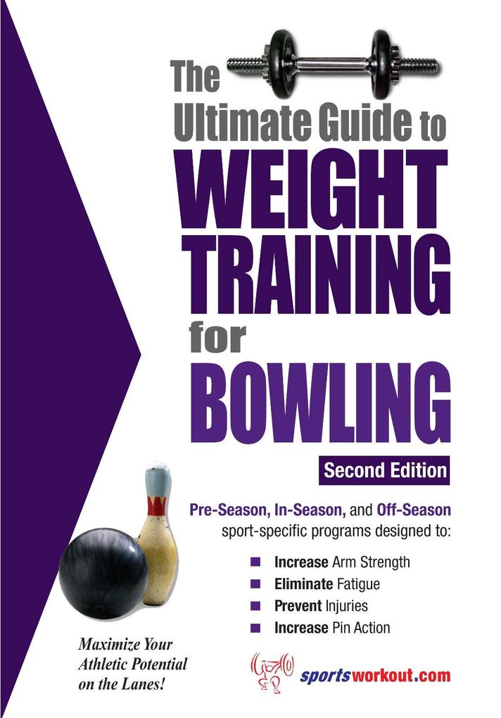 Ultimate Guide to Weight Training for Bowling a...