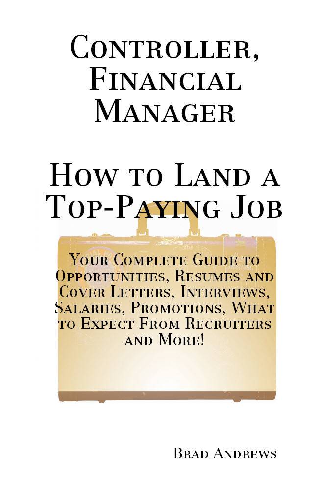 Controller, Financial Manager - How to Land a T...