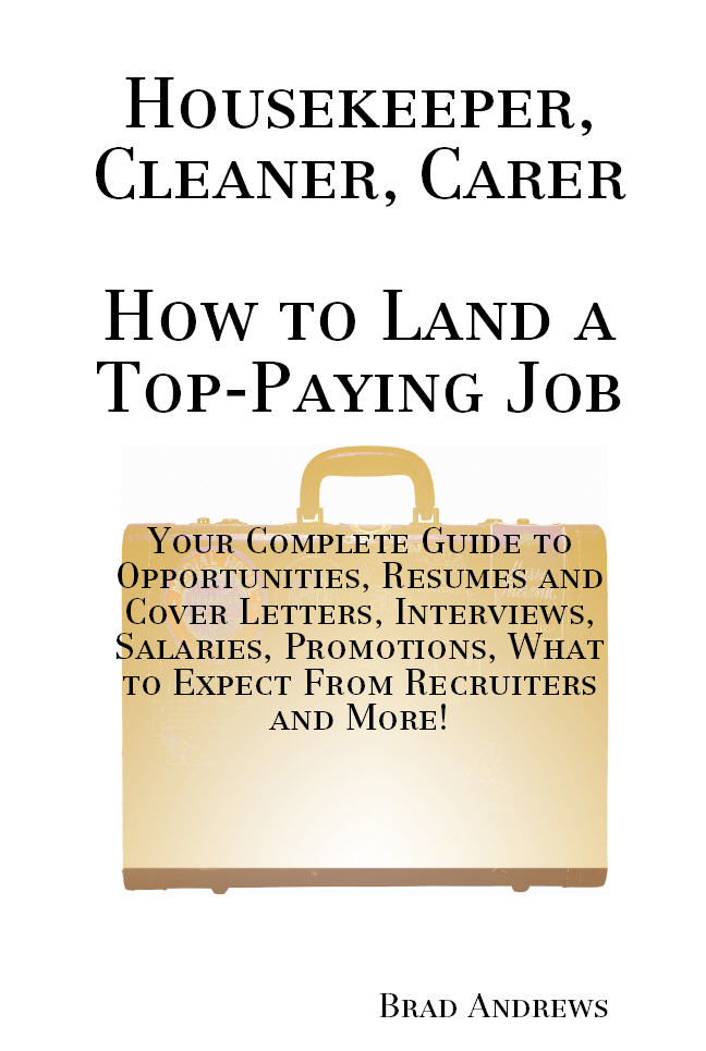 Housekeeper, Cleaner, Carer - How to Land a Top...