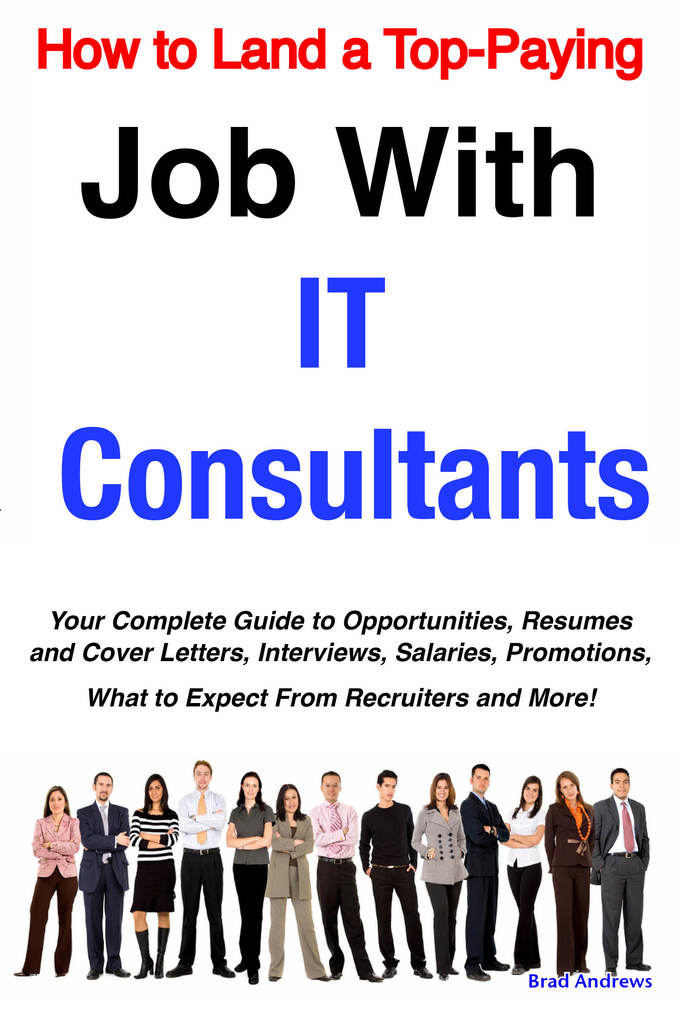 How to Land a Top-Paying Job With IT Consultant...