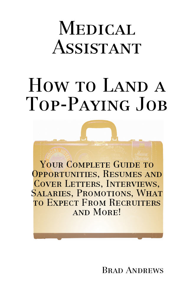 Medical Assistant - How to Land a Top-Paying Jo...