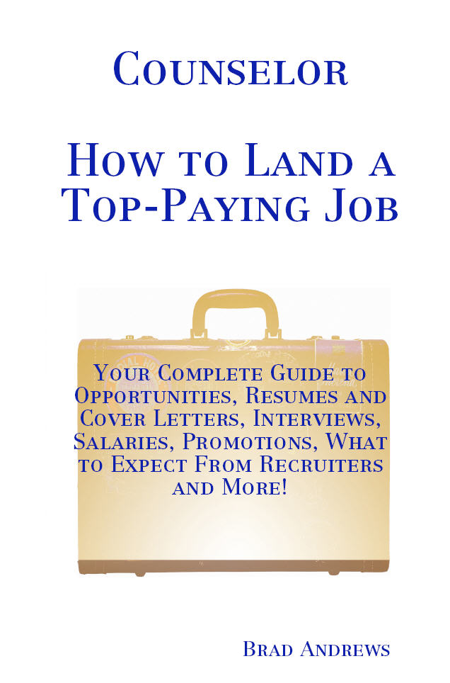 Counselor - How to Land a Top-Paying Job: Your ...