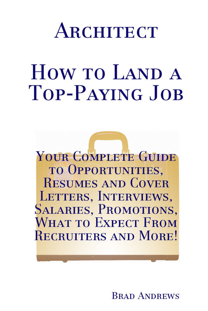 Architect - How to Land a Top-Paying Job: Your ...