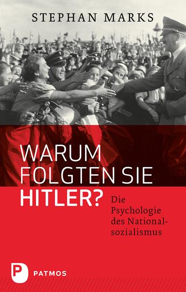 Warum folgten sie Hitler? als Buch von Stephan ...