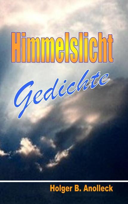 Himmelslicht als eBook Download von Holger B. A...