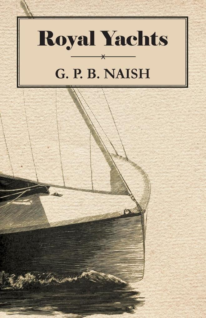 Royal Yachts als Taschenbuch von G. P. B. Naish