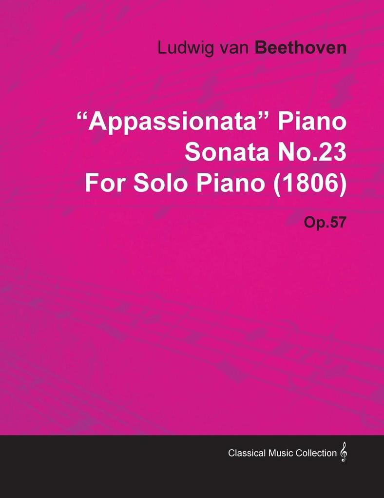 Appassionata Piano Sonata No.23 by Ludwig Van B...