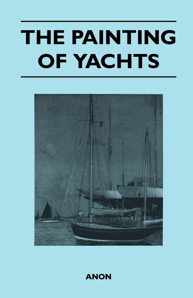 The Painting of Yachts als Taschenbuch von Anon