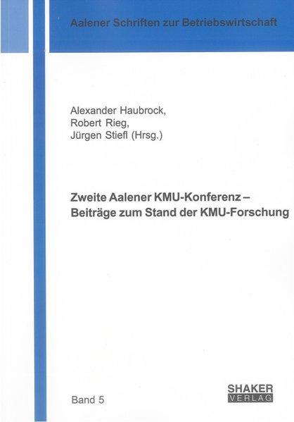 Zweite Aalener KMU-Konferenz - Beiträge zum Sta...