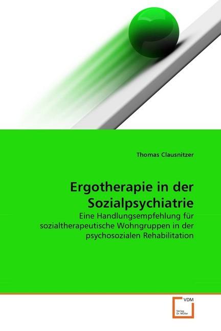 Ergotherapie in der Sozialpsychiatrie als Buch ...