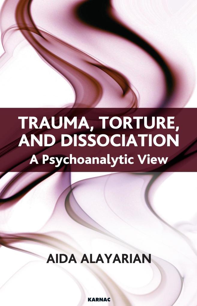 Trauma, Torture and Dissociation als eBook Down...