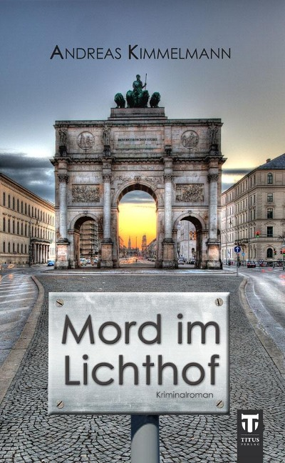Mord im Lichthof als Buch von Andreas Kimmelmann