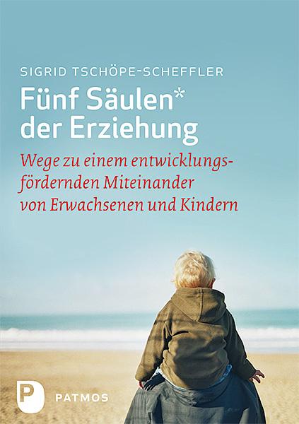 Fünf Säulen der Erziehung als Buch von Sigrid T...